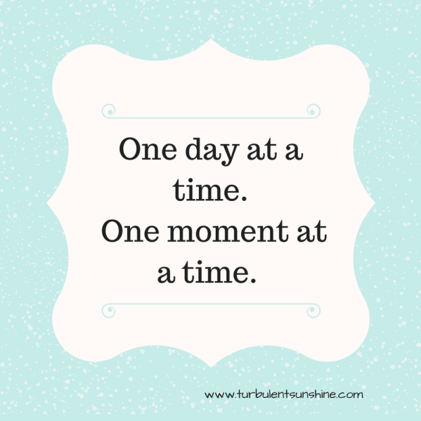 one-day-at-a-time-one-moment-at-a-time